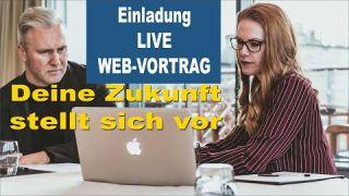 Vorankündigung: Live Web-Vortrag - DEINE Zukunft stellt sich vor